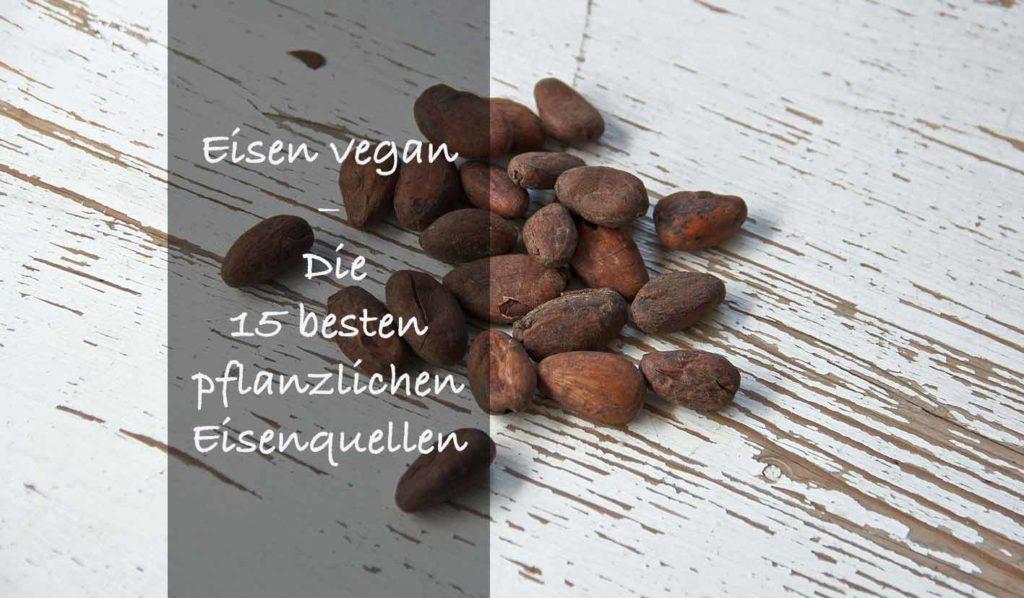 Kakaobohnen sind eine Top vegane Eisenquelle