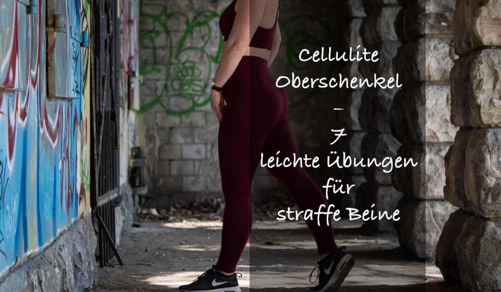 Nur 7 Übungen, um deine Cellulite an den Oberschenkeln loszuwerden