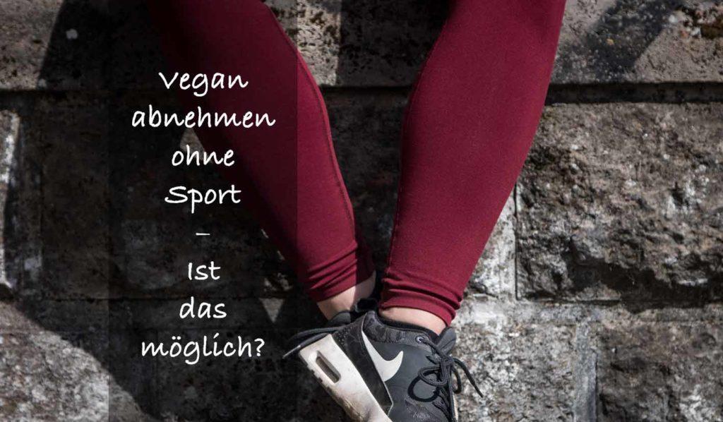 Ohne Training vegan abnehmen