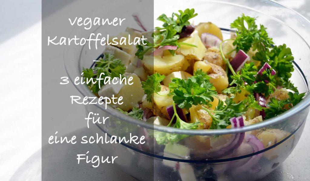 Veganer Kartoffelsalat für eine schlanke Linie perfekt geeignet. Außerdem sind die Rezepte glutenfrei und mega lecker.