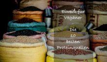 Es gibt sehr viele vegane Proteinquellen für Veganer