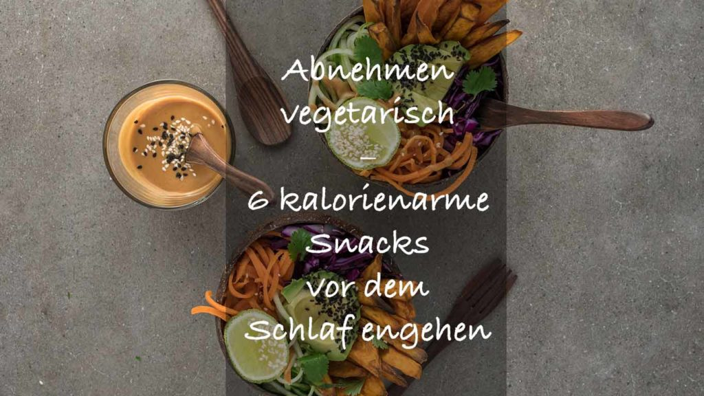 Kalorienarme snacks