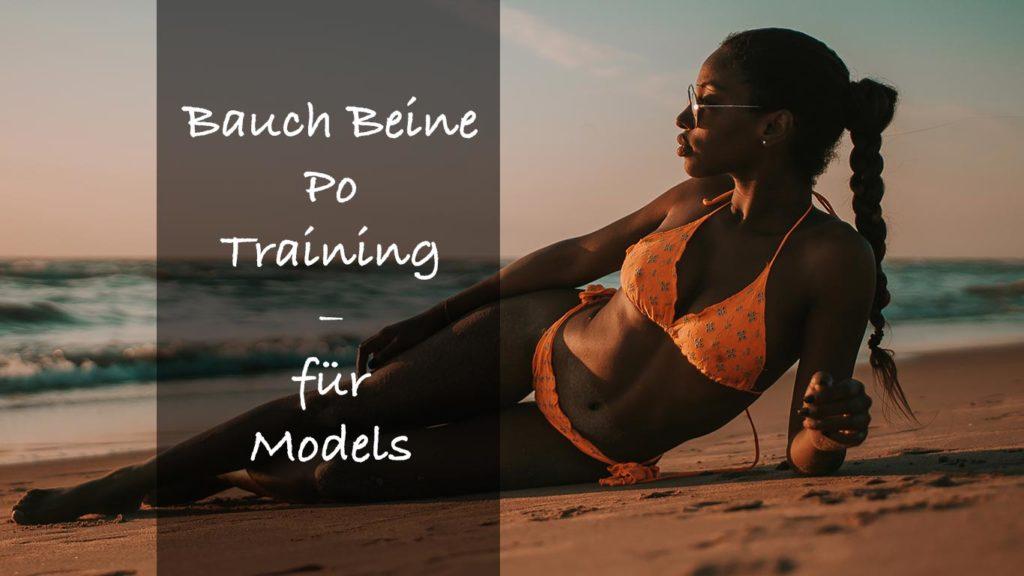 Trainiere Bauch Beine Po wie die Models