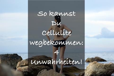 Erkenne die Lügen und bekämpfe Cellulite