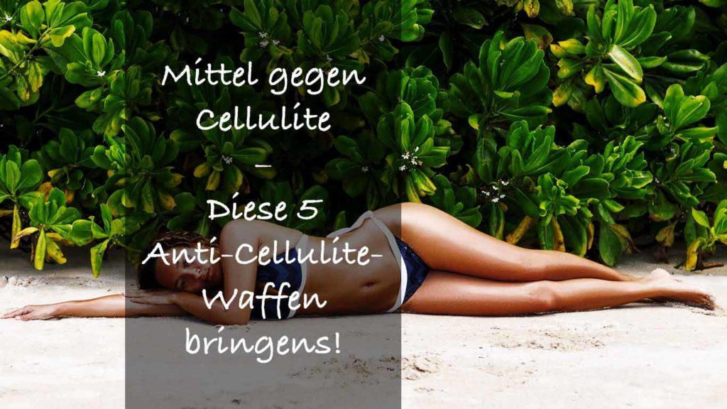Diese Mittel helfen Cellulite zu reduzieren