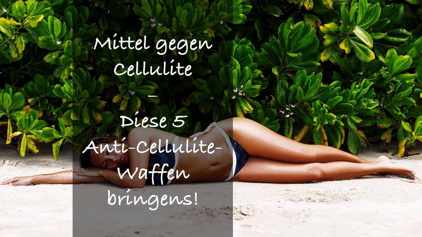 Mittel Gegen Cellulite Oberschenkel
