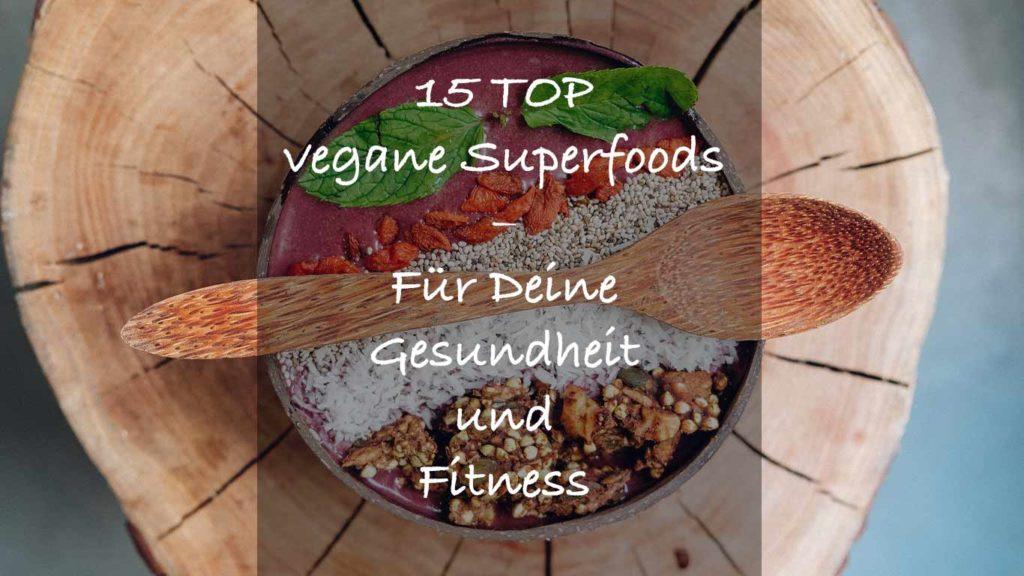 Superfoods helfen gesünder und vitaler zu leben