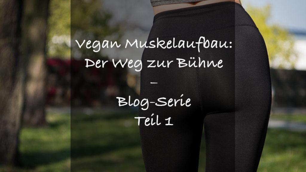 Vegan Muskelaufbau der Weg zur Bühne
