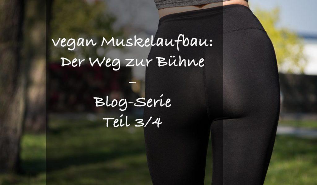 Vegan Muskelaufbau: Jetzt geht es in die Diätphase