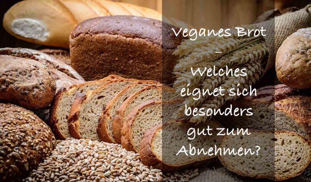 Vegane Brotsorten gibt es genügend in Deutschland, doch welches hilf besonders gut beim Abnehmen