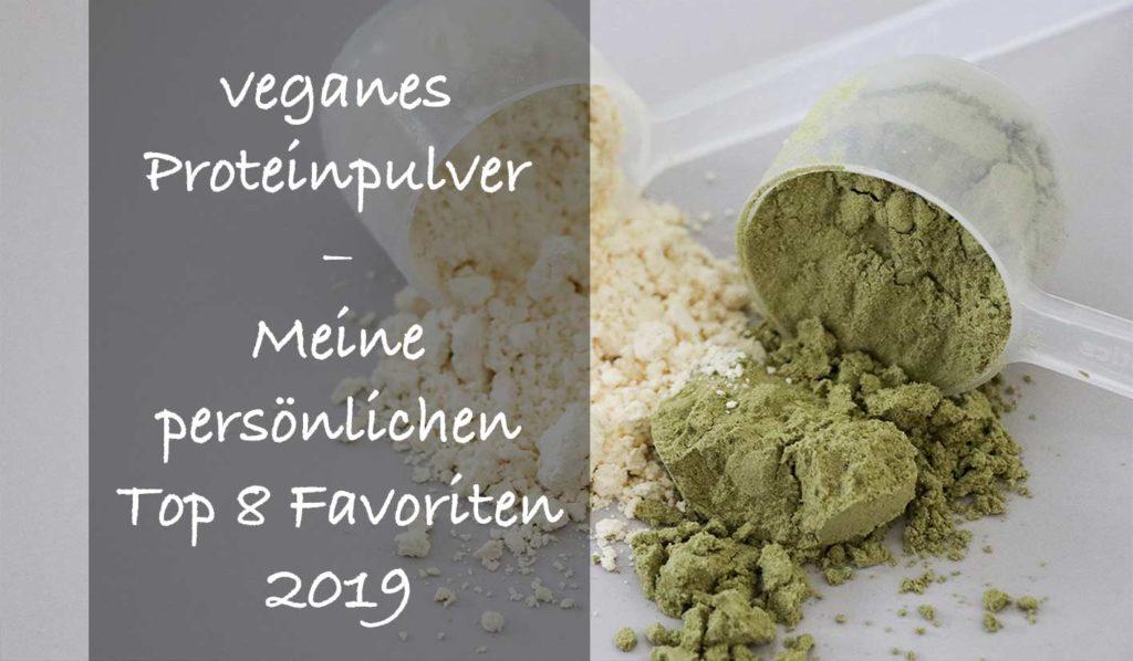 Vegane Proteinpulver im Test. Hier findest Du meine Top 8 Favoriten!